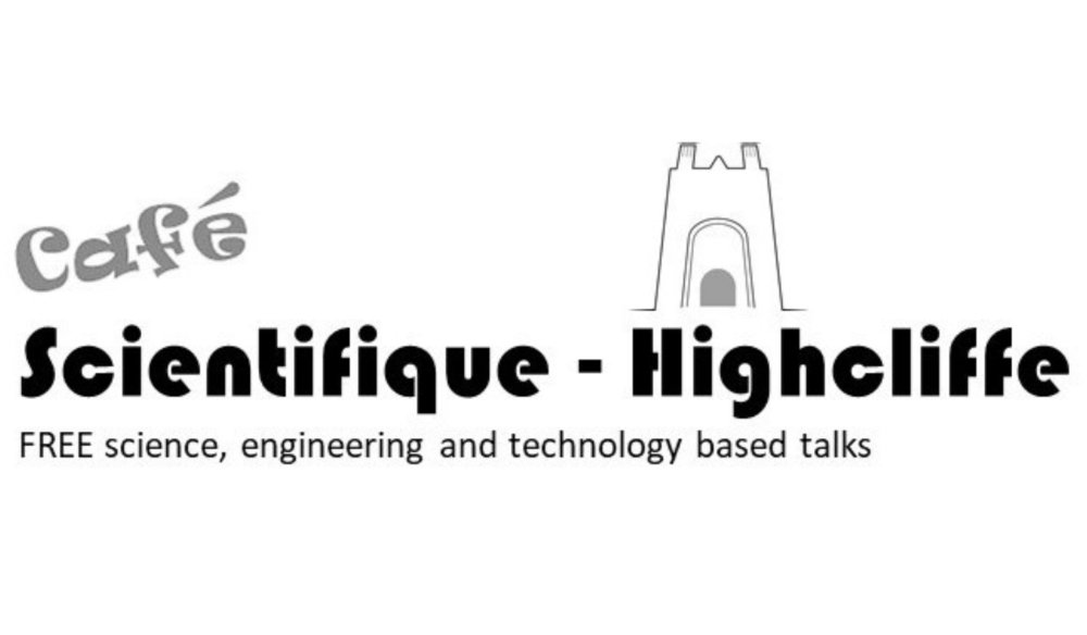 Cafe Scientifique Highcliffe: Talks Sep-Nov 2020
